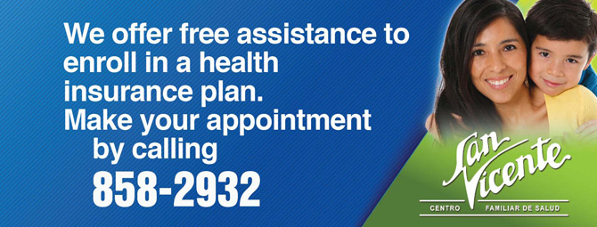 We offer free assistance to enroll in a health insurance plan. Make your appointment by calling 858-2932